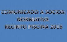 COMUNICADO A SOCIOS : NORMATIVA RECINTO PISCINA 2016