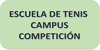 -CAMPUS COMPETICIÓN ESCUELA TENIS
