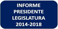INFORME PRESIDENTE LEGISLATURA 2014-2018