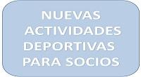 NUEVAS ACTIVIDADES DEPORTIVAS PARA SOCIOS